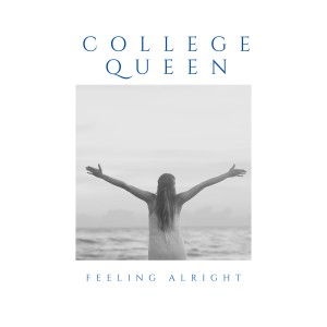 Album Feeling Alright from College Queen
