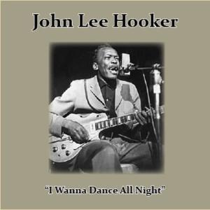 John Lee Hooker的專輯I Wanna Dance All Night