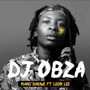 Album Mang' Dakiwe from DJ Obza