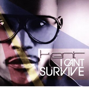 Album I Cant Survive from DJ Kent