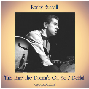 Album This Time The Dream's On Me / Delilah from Kenny Burrell