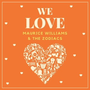 Album We Love Maurice Williams & the Zodiacs from Maurice Williams & The Zodiacs