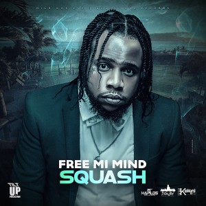 Album Free Mi Mind (Explicit) from Squash