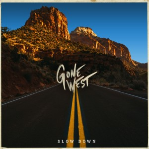 Album Slow Down from Gone West