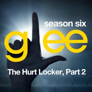 Glee Cast的專輯Glee: The Music, The Hurt Locker, Part 2