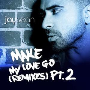 Jay Sean的專輯Make My Love Go (The Remixes, Pt.2)