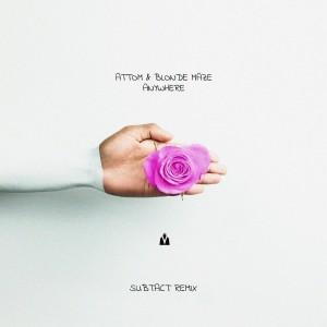 Anywhere (Subtact Remix) dari Attom