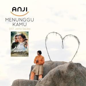 Menunggu Kamu (OST Jelita Sejuba) (Single) dari Anji