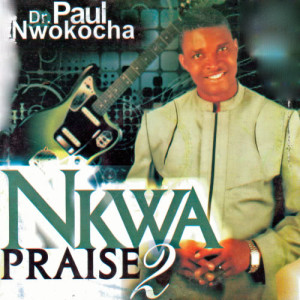 Listen to Chukwu Di Nma Medley song with lyrics from Dr. Paul Nwokocha