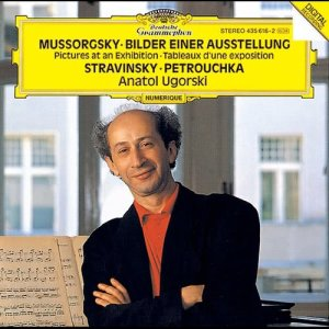 "Anatol Ugorski的專輯Mussorgsky: Pictures At An Exhibition / Stravinsky: Three Movements From ""Petrushka"""