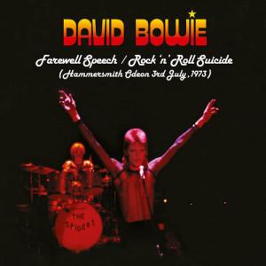 收聽David Bowie的Farewell Speech/Rock 'n' Roll Suicide (Live at Hammersmith Odeon, 3rd July, 1973)歌詞歌曲