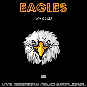 Album Wasted (Live) from Eagles