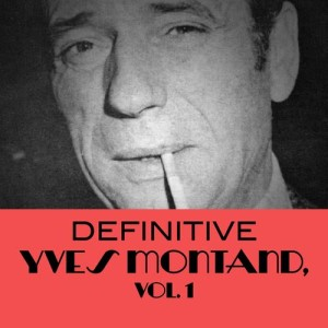 Yves Montand的專輯Definitive Yves Montand, Vol. 1
