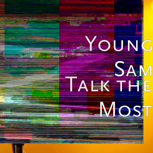 Album Talk the Most from Young Sam