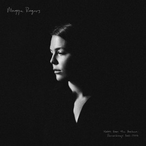 Album Intro – Notes from the Archive: Recordings 2011-2016 from Maggie Rogers