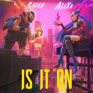 Is It On dari AleXa
