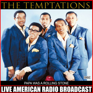 Album Papa Was a Rolling Stone (Live) from The Temptations