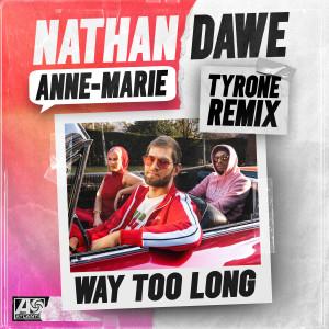 Nathan Dawe的專輯Way Too Long (Tyrone Remix)