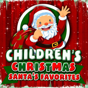 Children's Christmas的專輯Children's Christmas - Santa's Favorites