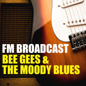 Album FM Broadcast Bee Gees & The Moody Blues from Bee Gees