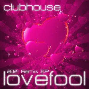 Album Lovefool (2021 Remix EP) from Clubhouse
