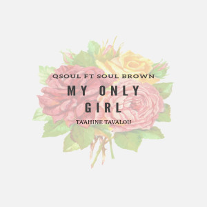 Album My Only Girl (Ta'ahine Talavou) from Qsoul