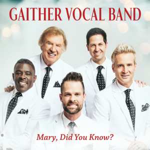 Album Mary, Did You Know? from Gaither Vocal Band