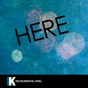 Instrumental King的專輯Here (In the Style of Alessia Cara) [Karaoke Version] - Single