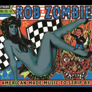 American Made Music To Strip By 1999 Rob Zombie