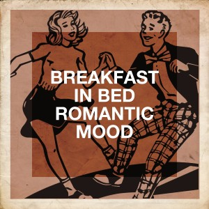Studying Music Group的專輯Breakfast in Bed Romantic Mood
