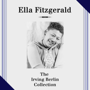 Ella Fitzgerald的專輯The Irving Berlin Collection