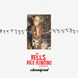 Classified的專輯The Bells Are Ringing (Acoustic)