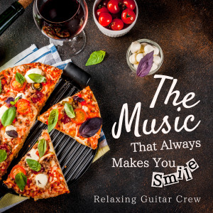 Relaxing Guitar Crew的專輯The Music That Always Makes You Smile
