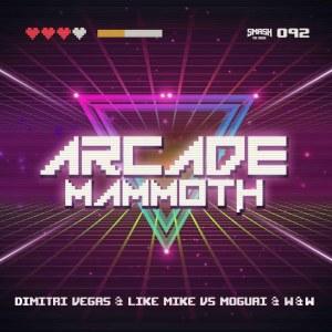 Dimitri Vegas & Like Mike的專輯Arcade Mammoth