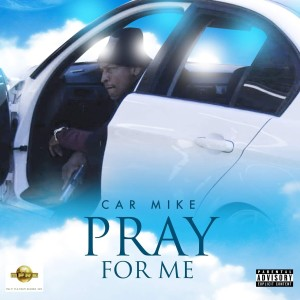 Listen to Pray for Me (Explicit) song with lyrics from Carmike