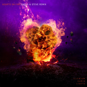 Album Hearts on Fire (Lucas & Steve Remix) from ILLENIUM