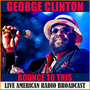 Album Bounce To This (Live) from George Clinton