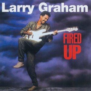 อัลบัม Fired Up ศิลปิน Larry Graham