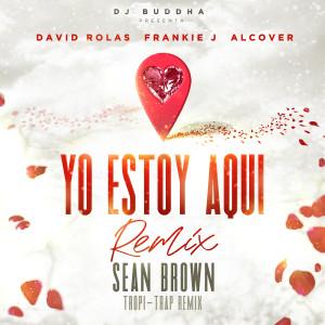 Album Yo Estoy Aqui (feat. Alcover & Dj Buddha) [Tropi-Trap Remix] from Frankie J