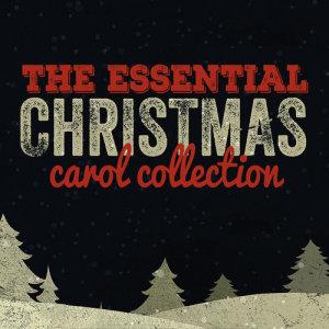 Christmas Eve Carols Academy的專輯The Essential Christmas Carol Collection