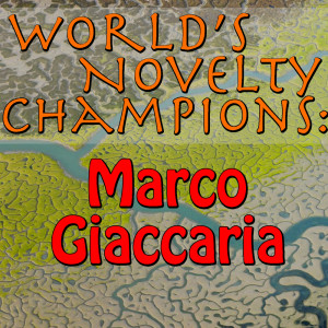 Album World's Novelty Champions: Marco Giaccaria from Marco Giaccaria