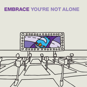 You're Not Alone 2008 Embrace
