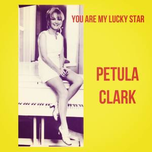 Album You Are My Lucky Star from Petula Clark