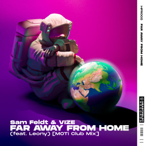 Sam Feldt的專輯Far Away From Home (feat. Leony) [MOTi Club Mix]