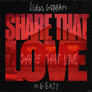 Album Share That Love (feat. G-Eazy) from Lukas Graham