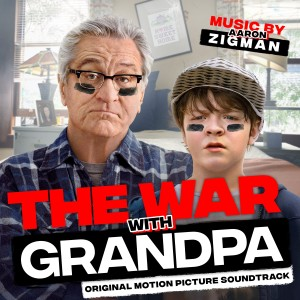 Aaron Zigman的專輯The War with Grandpa (Original Motion Picture Soundtrack)