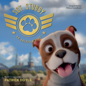 Album Sgt. Stubby: An American Hero from Patrick Doyle