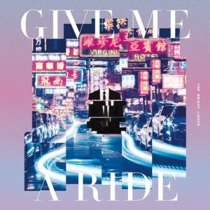 The Bright Lights的專輯Give Me A Ride