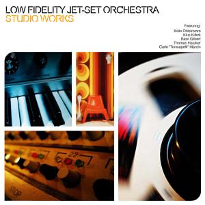 Low Fidelity Jet Set Orchestra的專輯Studio Works