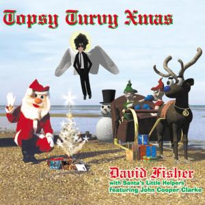 Album Topsy Turvy Xmas from John Cooper Clarke